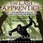 The Spook's Tale: The Last Apprentice | Joseph Delaney