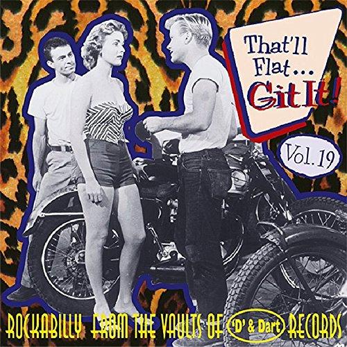 That'll Flat Git It! Vol. 19: Rockabilly From The Vaults Of 'D' & Dart Records