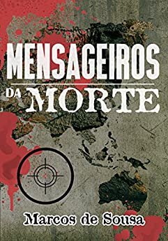 Mensageiros da Morte por [de Sousa, Marcos]