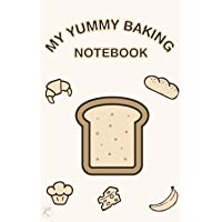 My Yummy Baking Notebook: Good Food and Pastry Idea Workbook for Kids provide 100 recipes with table of contents [6x9…