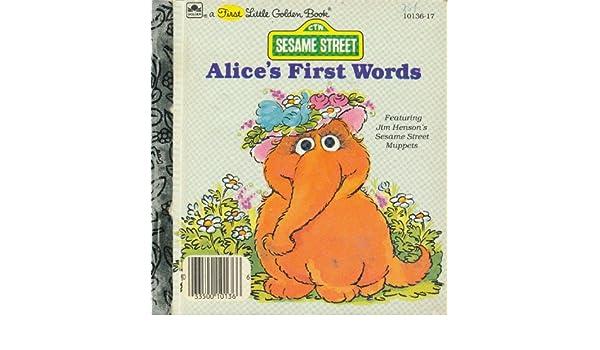 Alice's First Words (A First Little Golden Book (Sesame