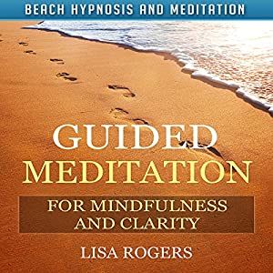 Guided Meditation for Mindfulness and Clarity with Beach Hypnosis and Meditation Speech
