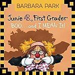Junie B. Jones #24: BOO...and I MEAN It! | Barbara Park