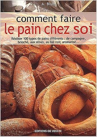 Livre Comment faire le pain chez soi pdf
