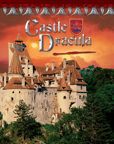 Download Castle Dracula: Romania's Vampire Home (Castles, Palaces & Tombs) ebook