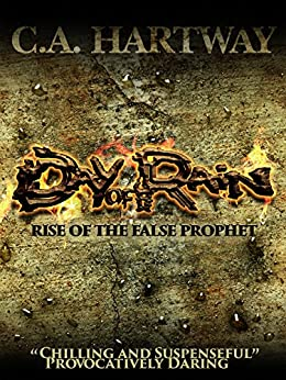 Day of Rain: Rise of the False Prophet by [Hartway, C.A.]