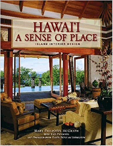 Amazon Hawaii A Sense Of Place Island Interior Design 9781566477390 Mary Philpotts McGrath Kaui David Duncan Livingston Books