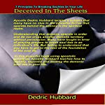 Deceived in the Sheets: 7 Principles to Breaking Soul Ties in Your Life | Dedric Hubbard