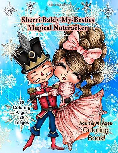 Sherri Baldy My Besties Magical Nutcracker Sherri Baldy