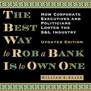 The Best Way to Rob a Bank Is to Own One Audiobook