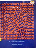 La Grammaire a l'Oeuvre, Barson, John, 0030508916