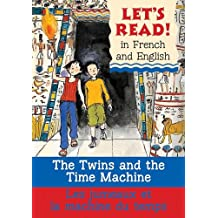 The Twins and the Time Machine/Le jumeaux et la machine du temp: French/English Edition