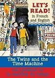 The Twins and the Time Machine/Le jumeaux et la machine du temp: French/English Edition