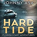 Hard Tide: Florida Coast Adventures, Book 1 Audiobook by Johnny Asa Narrated by Joe Hempel