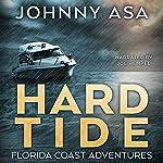 Hard Tide: Florida Coast Adventures, Book 1 | Johnny Asa