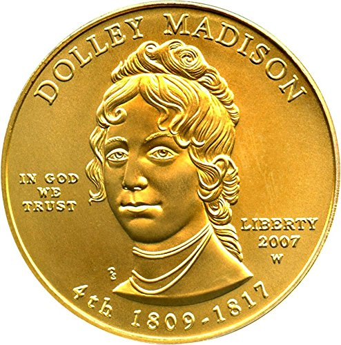2007 W $10 First Spouse Dolley Madison Ten Dollar MS69 PCGS