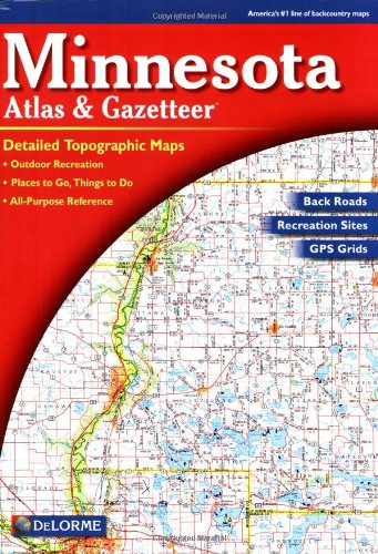 Minnesota Atlas & Gazetteer (Delorme Atlas & Gazetteer)