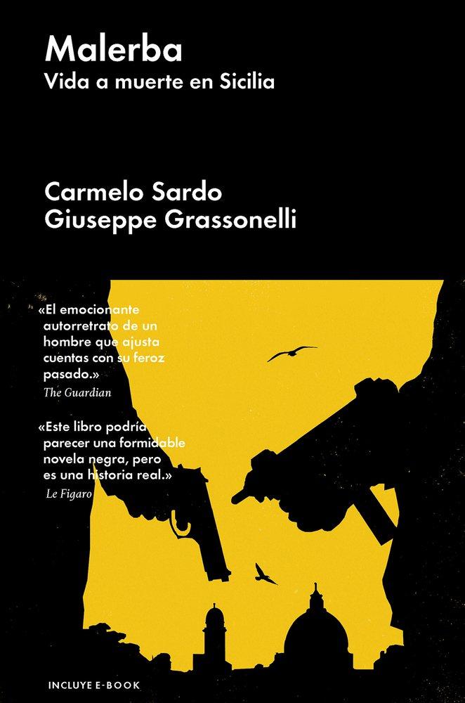 Malerba: Vida a muerte en Sicilia: Amazon.es: Carmelo Sardo, Giuseppe Grassonelli, Nicolás Pastor: Libros