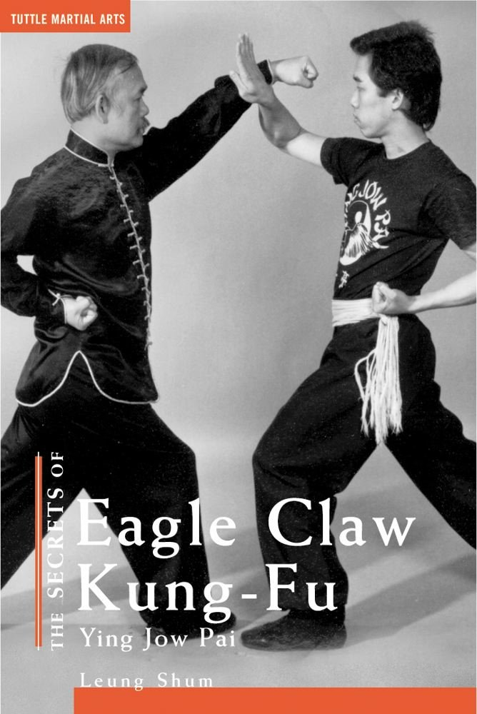 The Secrets of Eagle Claw Kung-fu: Ying Jow Pai: Leung Shum ...