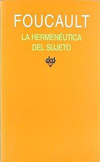 La hermenéutica del sujeto (Universitaria)