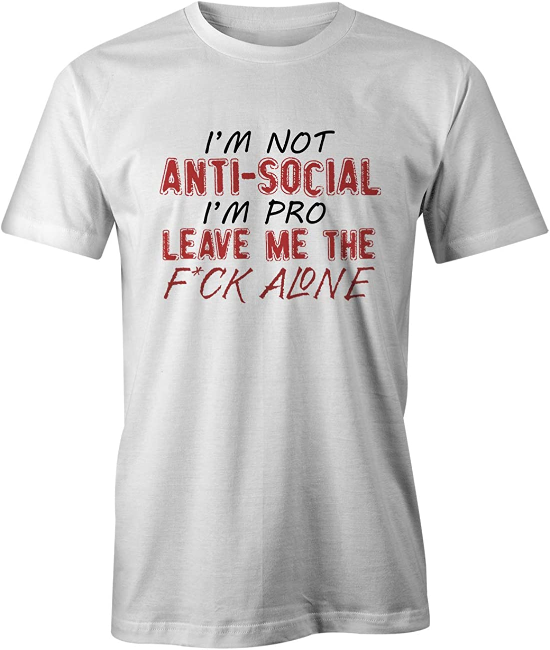Im Not Anti-Social Im Pro Leave Me Alone Gracioso Introvert T-Shirt Camiseta Hombres: Amazon.es: Ropa y accesorios