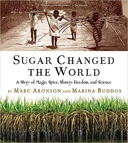 ?PDF? Sugar Changed The World: A Story Of Magic, Spice, Slavery, Freedom, And Science. college altas offering series ostis
