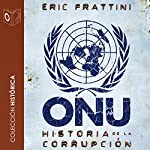 ONU Historia de la corrupción [UN History of Corruption] | Eric Frattini