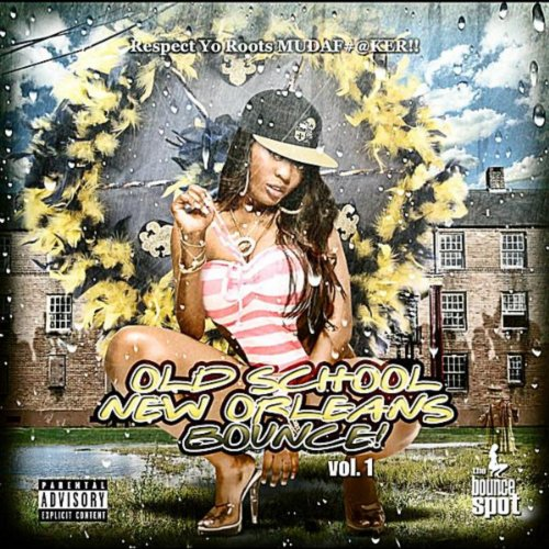 Old School New Orleans Bounce Vol. 1 [Explicit]