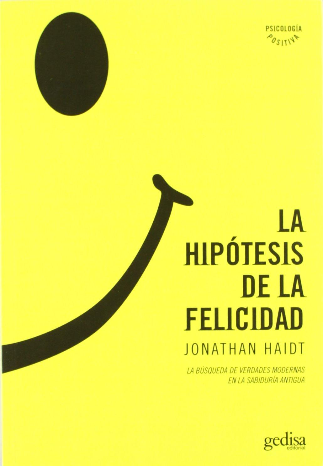 La Hipótesis De La Felicidad La Búsqueda De Verdades