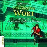 Das Gläserne Wort (Merle-Trilogie 3) | Kai Meyer