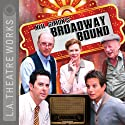 Broadway Bound (Dramatization) Performance by Neil Simon Narrated by Dan Castellaneta, Caroline Aaron, Kyle Colerider-Krugh, James Gleason, Alan Mandell, Johnatan Silverman, Jobeth Williams
