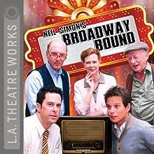 Broadway Bound (Dramatization) Performance by Neil Simon Narrated by Dan Castellaneta, Caroline Aaron, Kyle Colerider-Krugh, James Gleason, Alan Mandell, Johnatan Silverman, Jobeth Williams