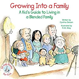 {* READ *} Growing Into A Family: A Kid's Guide To Living In A Blended Family (Elf-help Books For Kids). Cowley basso design these Weather Tilburg