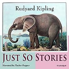 Just so Stories Audiobook by Rudyard Kipling Narrated by Taylor Pepper