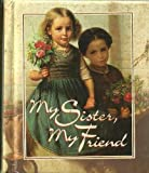 My Sister, My Friend, Brownlow Publishing Company, 1570510016