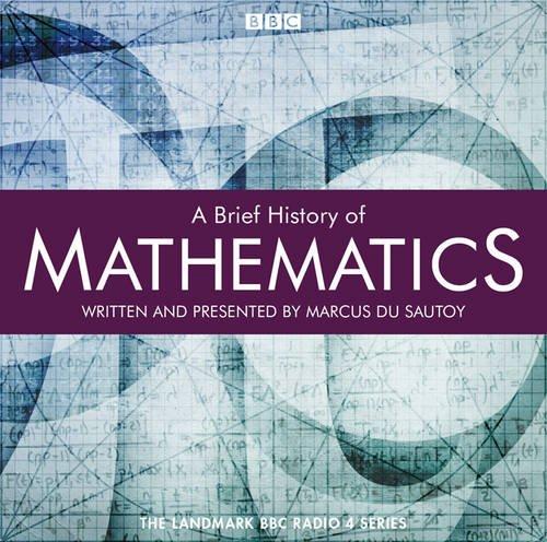 A Brief History of Mathematics (BBC Radio 10-part Series)