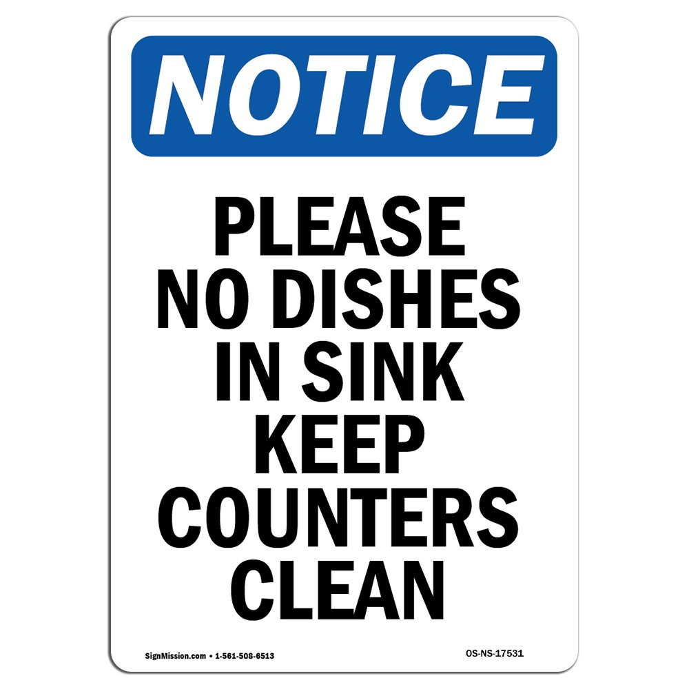 OSHA Notice Sign - Please No Dishes in Sink Keep | Choose from: Aluminum, Rigid Plastic or Vinyl Label Decal | Protect Your Business, Construction Site, Warehouse & Shop Area |  Made in The USA by SignMission