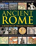img - for Ultimate Illustrated History of Ancient Rome: A Boxed Set Of Two Encyclopedias: A Chronicle Of Political And Military History And A Guide To Art, ... Everyday Life, In More Than 920 Photographs book / textbook / text book