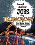 Unusual and Awesome Jobs Using Technology: Roller Coaster Designer, Space Robotics Engineer, and More (You Get Paid for THAT?)