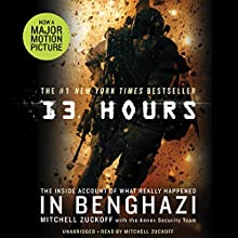 13 Hours: The Inside Account of What Really Happened in Benghazi Audiobook by Annex Security Team, Mitchell Zuckoff Narrated by Mitchell Zuckoff