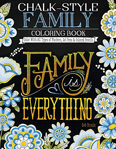 Chalk-Style Family Coloring Book: Color With All Types of Markers, Gel Pens & Colored Pencils (Design Originals) 32 Cozy Designs with Sayings Celebrating Families in the Rustic Folk Art Style of Chalk