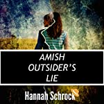 The Amish Outsider's Lie: Katie and Matthew, Book 2 | Hannah Schrock