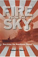 Fire From the Sky: Surviving the Kamikaze Threat Kindle Edition