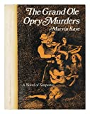Front cover for the book The Grand Ole Opry Murders by Marvin Kaye