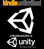Introducción a Unity: Introducción al desarrollo de videojuegos con Unity 2D