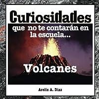 Volcanes: Curiosidades que no te contarán en la