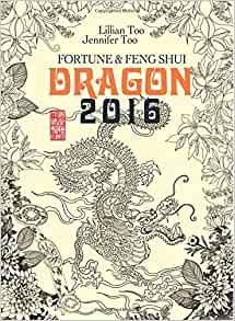 Lillian Too Jennifer Too Fortune Feng Shui 2016 Dragon