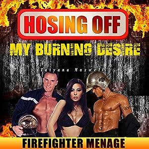 Hosing off My Burning Desire Audiobook