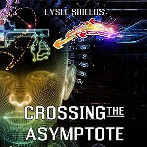 Crossing the Asymptote Audiobook