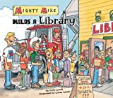 Mighty Mike Builds a Library